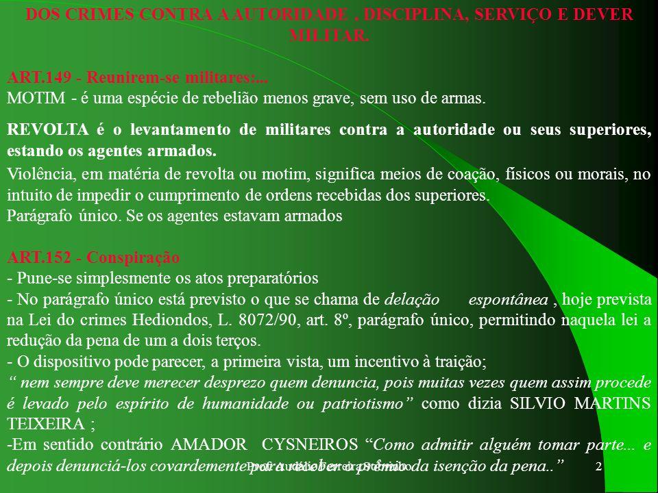 Prof. Audálio Ferreira Sobrinho1 ASSUNTO:OS CRIMES MILITARES EM TEMPO DE PAZ. OBJETIVO:PERMITIR AO CADETE ANALISAR OS ELEMENTOS CONSTITUTIVOS DOS CRIM