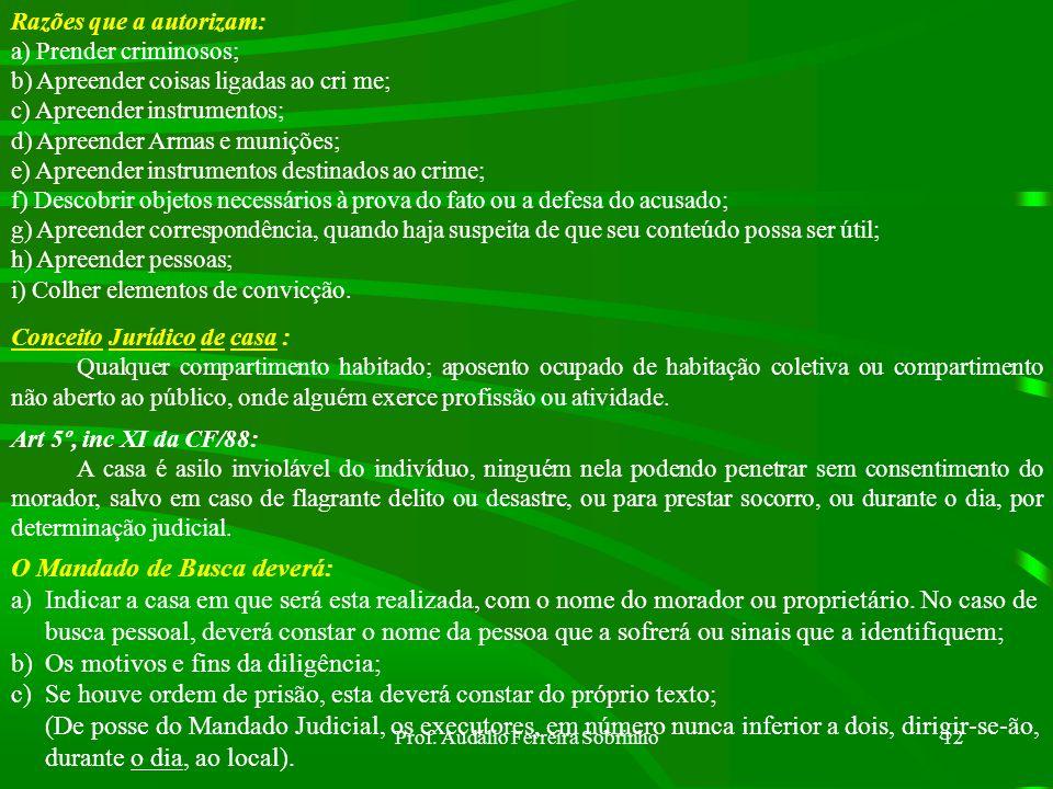 Prof. Audálio Ferreira Sobrinho11 d) O Encarregado poderá requisitar dos Institutos Médicos Legais, Laboratórios Oficiais, de quaisquer repartições Té