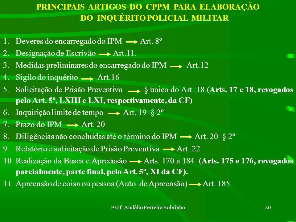Prof. Audálio Ferreira Sobrinho19 Há de convir-se que a parte conclusiva encerra uma solução. O encarregado do IPM, ao concluir pela existência de inf