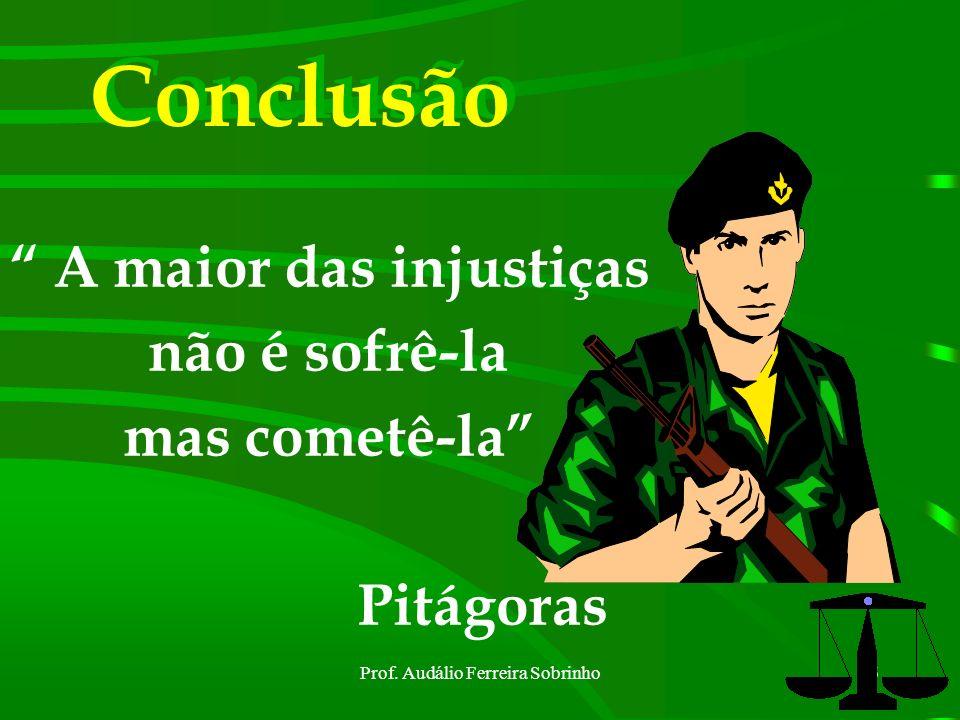 Prof. Audálio Ferreira Sobrinho25 Se a trombeta soar um som incerto quem se apresentará para a batalha? (Apóstolo Paulo aos Coríntios 14-8)
