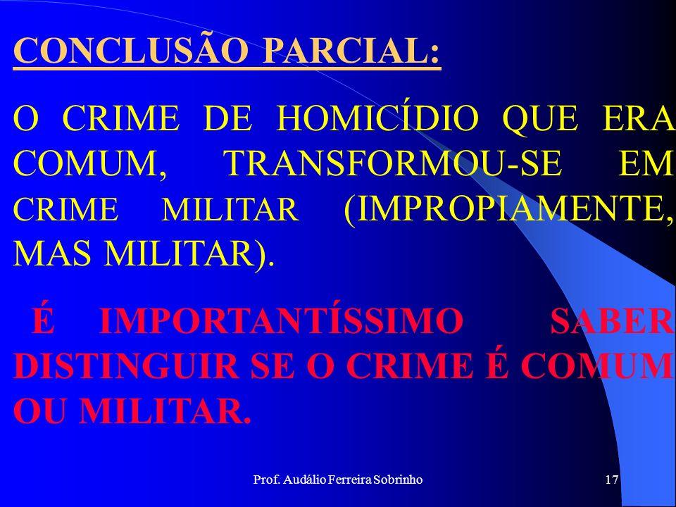 Prof. Audálio Ferreira Sobrinho16 EX.:UM SOLDADO MATA OUTRO DENTRO DO QUARTEL(