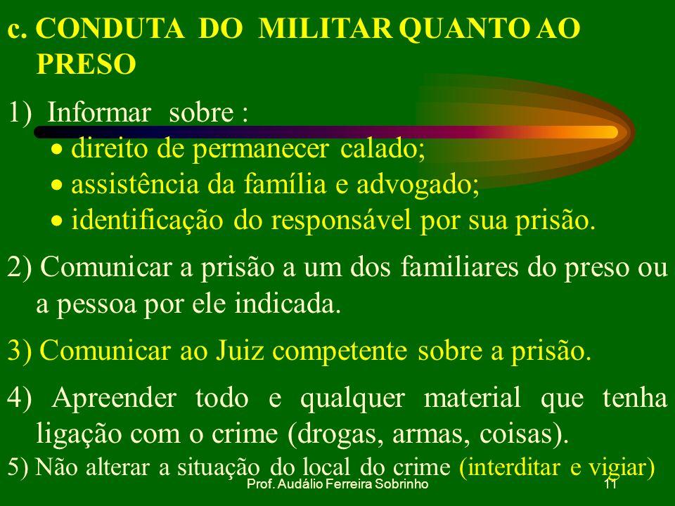 Prof. Audálio Ferreira Sobrinho10 ART.228 da CF/88 : São penalmente inimputáveis os menores de dezoito anos, sujeitos às normas da legislação especial