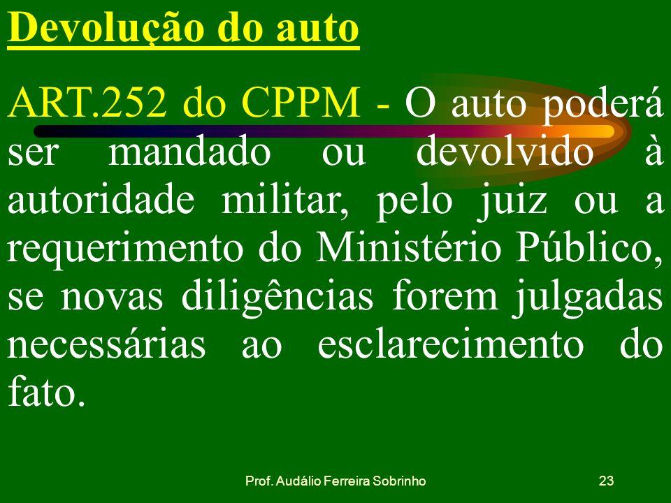 Prof. Audálio Ferreira Sobrinho22 Prisão em lugar não sujeito à administração militar ART.250 do CPPM - Quando a prisão em flagrante for efetuada em l