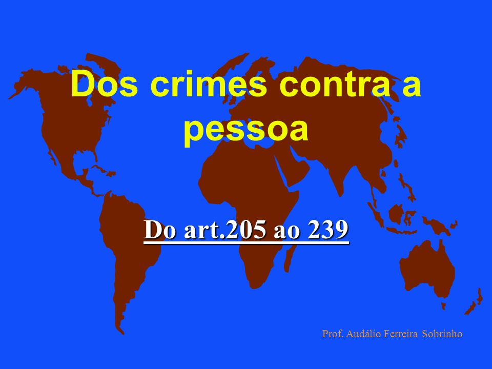 Dos crimes contra o patrimônio Do art.240 ao 267