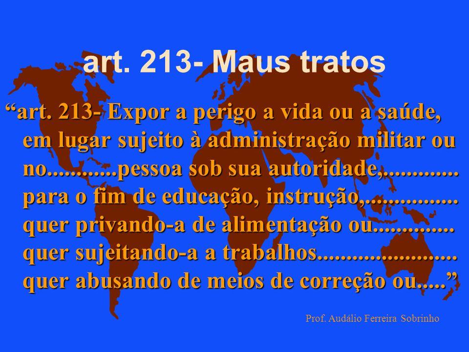 art.213- Maus tratos art.