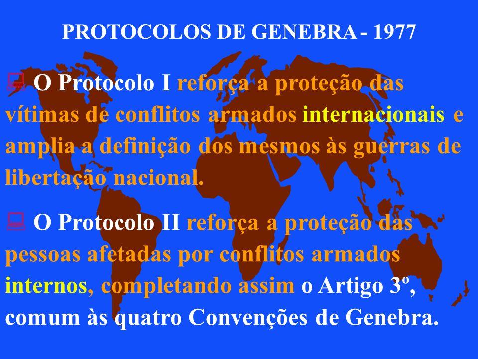CONVENÇÕES DE GENEBRA - 1949 : A I Convenção de Genebra protege os feridos e doentes das Forças Armadas em campanha; : A II Convenção de Genebra prote