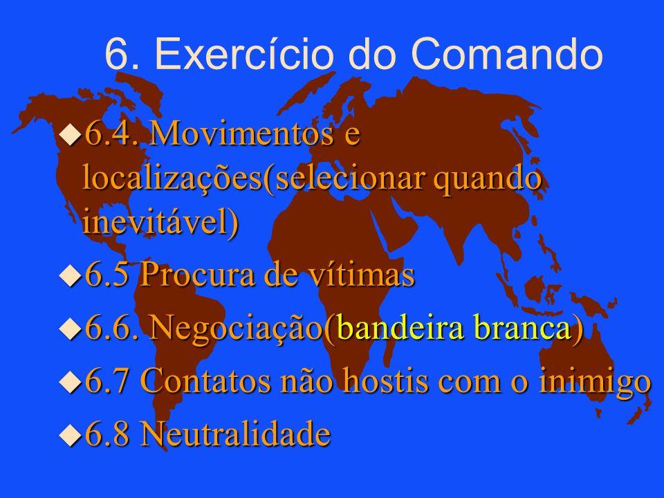 6. Exercício do Comando u 6.1. Tomada de decisão, procura da informação(restrições), avaliação dos danos, armas, disfarce, proibição de escudos u 6.2