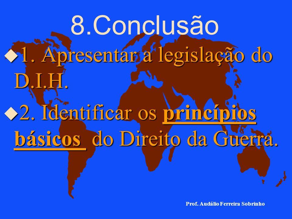 8.Conclusão u 1.Apresentar a legislação do D.I.H.