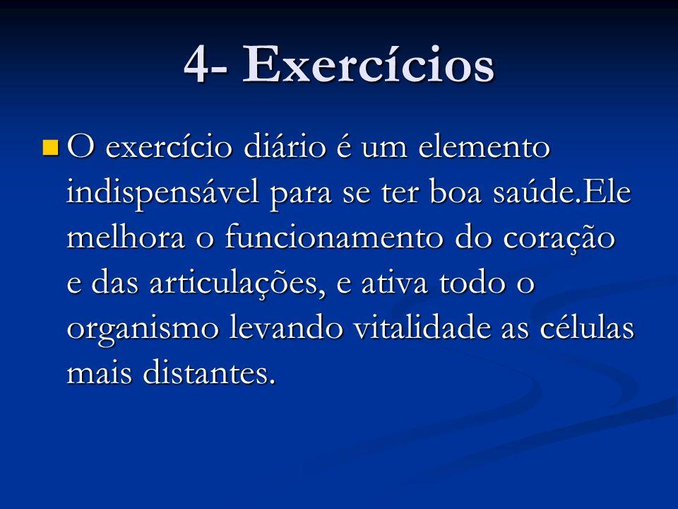 5- Higiene A higiene do organismo é tão indispensável quanto os outros elementos para manter uma boa saúde.