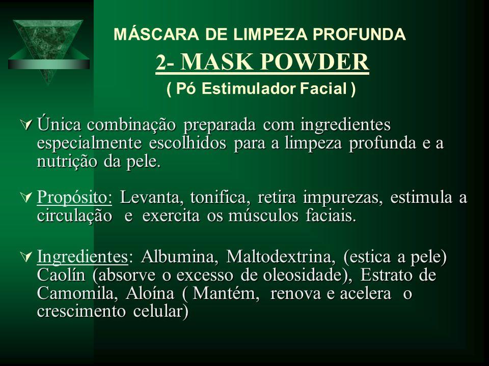 MÁSCARA DE LIMPEZA PROFUNDA 2- MASK POWDER ( Pó Estimulador Facial ) Única combinação preparada com ingredientes especialmente escolhidos para a limpe