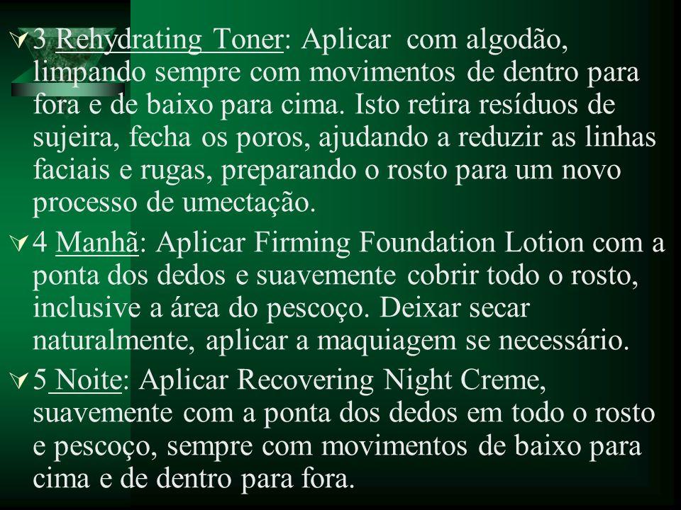 3 Rehydrating Toner: Aplicar com algodão, limpando sempre com movimentos de dentro para fora e de baixo para cima. Isto retira resíduos de sujeira, fe