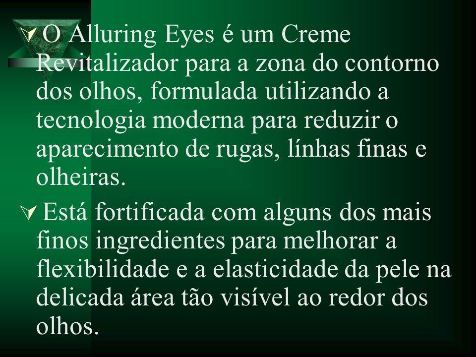 O Alluring Eyes é um Creme Revitalizador para a zona do contorno dos olhos, formulada utilizando a tecnologia moderna para reduzir o aparecimento de r