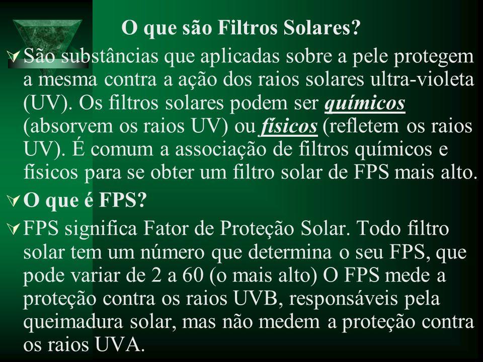 O que são Filtros Solares? São substâncias que aplicadas sobre a pele protegem a mesma contra a ação dos raios solares ultra-violeta (UV). Os filtros