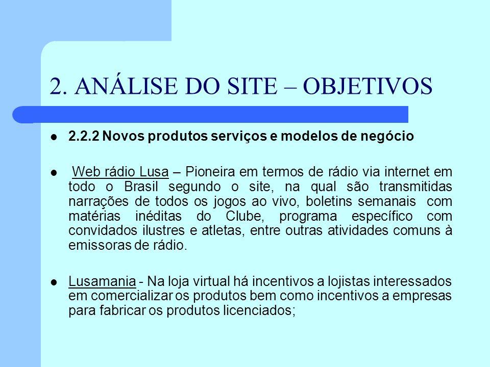 2. ANÁLISE DO SITE – OBJETIVOS 2.2.2 Novos produtos serviços e modelos de negócio Web rádio Lusa – Pioneira em termos de rádio via internet em todo o