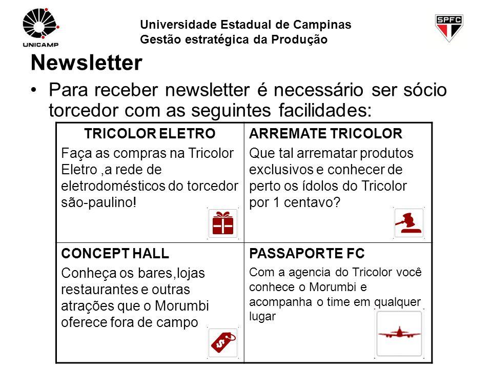 Newsletter Para receber newsletter é necessário ser sócio torcedor com as seguintes facilidades: TRICOLOR ELETRO Faça as compras na Tricolor Eletro,a