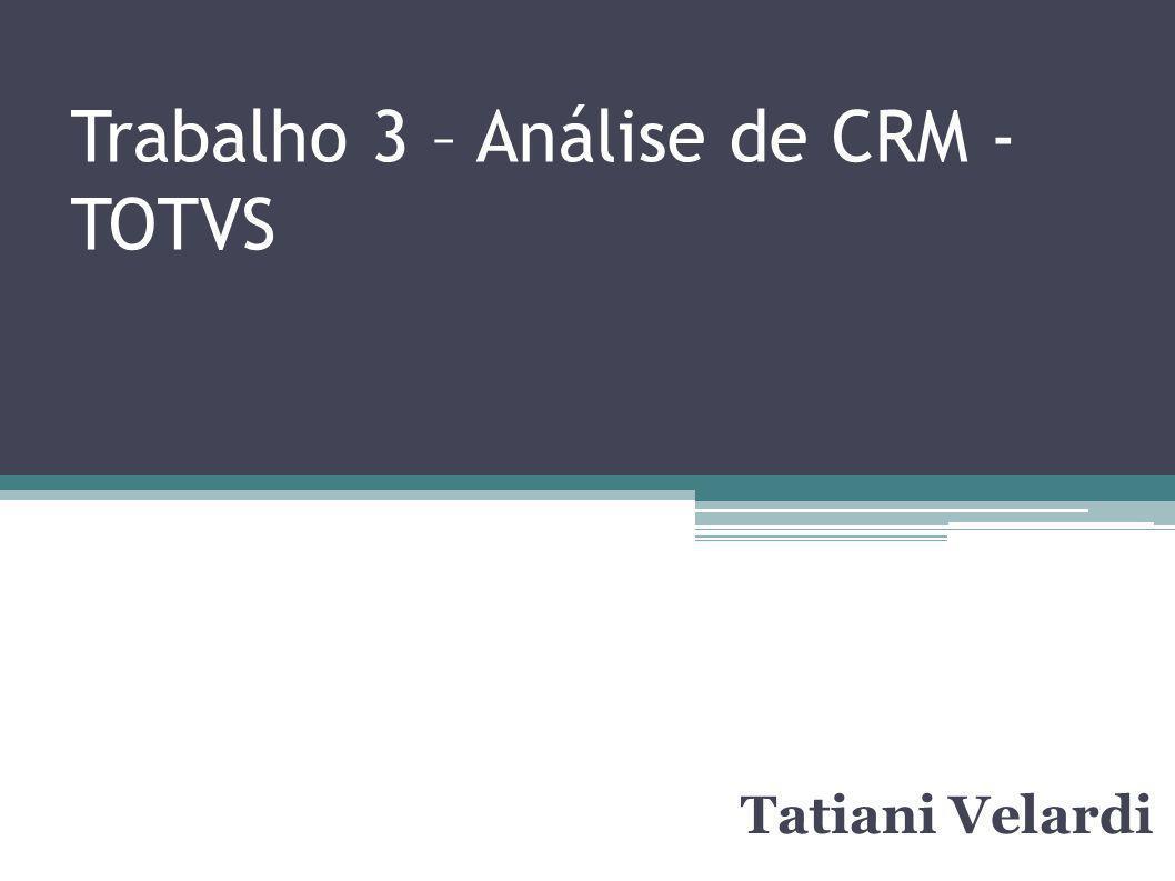 Trabalho 3 – Análise de CRM - TOTVS Tatiani Velardi