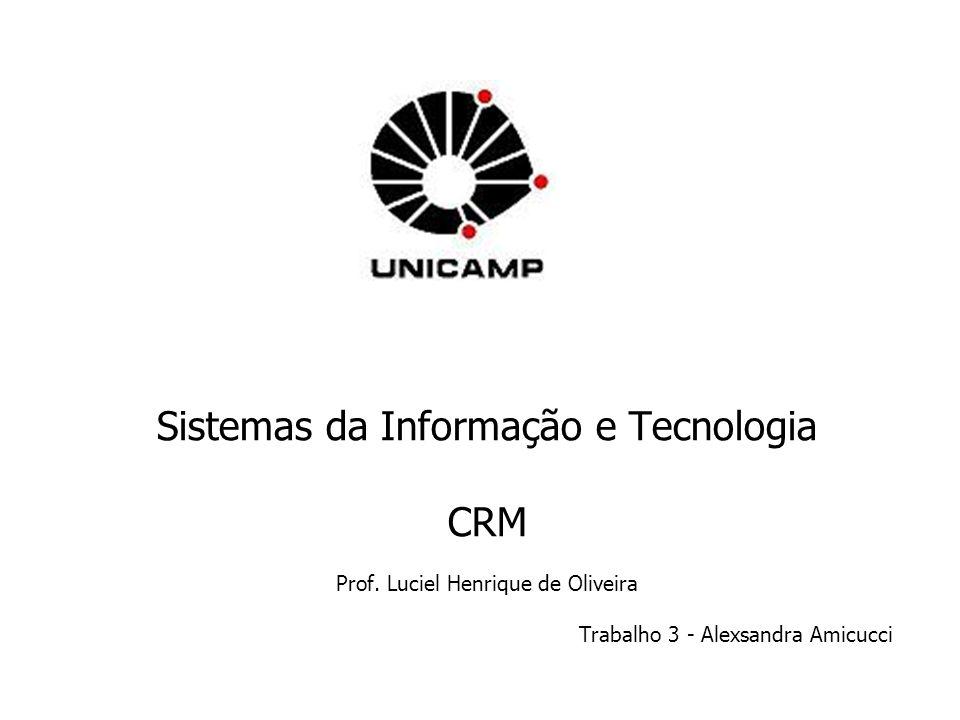 Sistemas da Informação e Tecnologia CRM Prof. Luciel Henrique de Oliveira Trabalho 3 - Alexsandra Amicucci