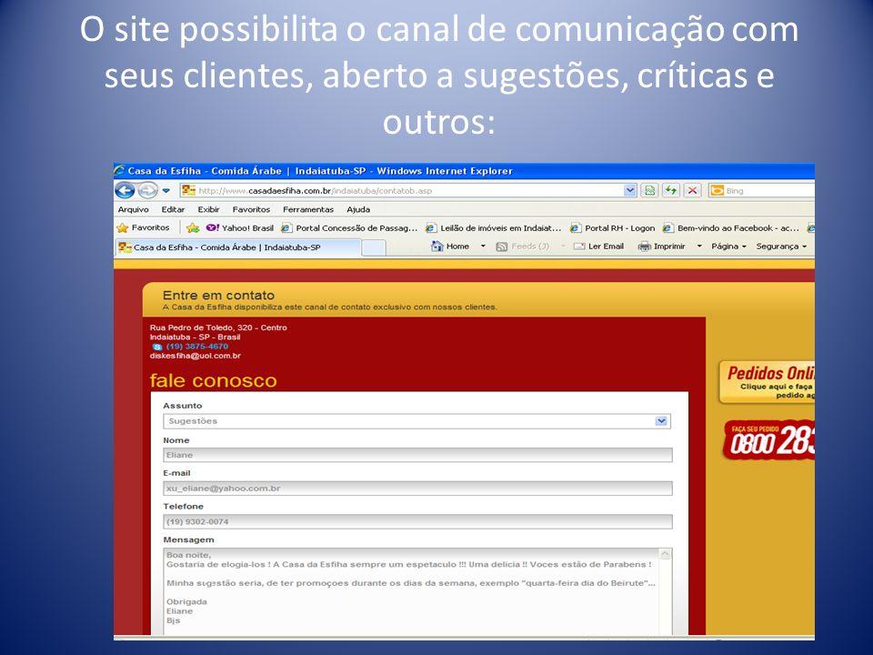 O site possibilita o canal de comunicação com seus clientes, aberto a sugestões, críticas e outros: