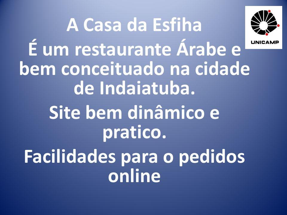 A Casa da Esfiha É um restaurante Árabe e bem conceituado na cidade de Indaiatuba.