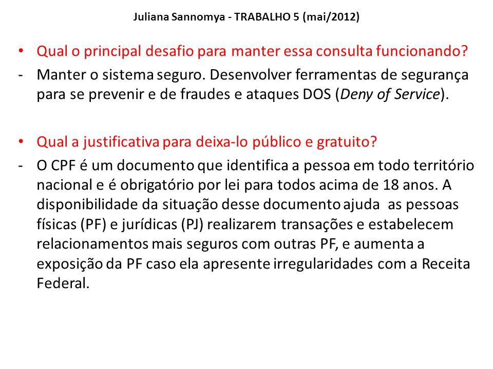 Juliana Sannomya - TRABALHO 5 (mai/2012) Qual o principal desafio para manter essa consulta funcionando.