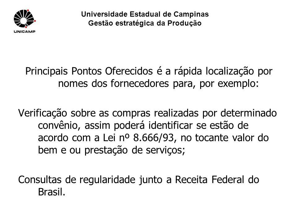 Universidade Estadual de Campinas Gestão estratégica da Produção Principais Pontos Oferecidos é a rápida localização por nomes dos fornecedores para,