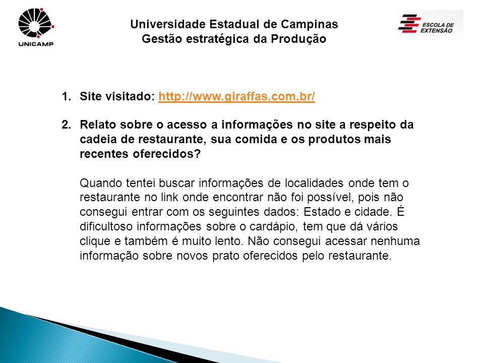 Universidade Estadual de Campinas Gestão estratégica da Produção 4 – É fácil através do site, enviar feedback à empresa.