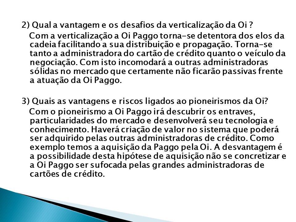 4) O Oi Paggo é um sistema totalmente adaptado à realidade do consumidor brasileiro, que necessita de crédito .