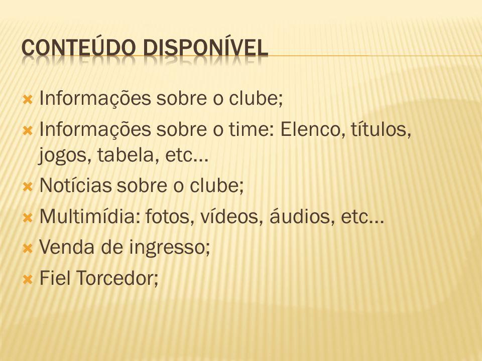 Informações sobre o clube; Informações sobre o time: Elenco, títulos, jogos, tabela, etc...