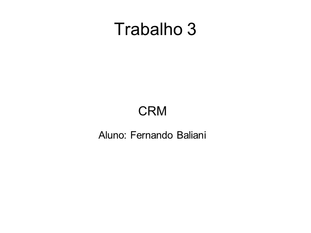 Trabalho 3 CRM Aluno: Fernando Baliani