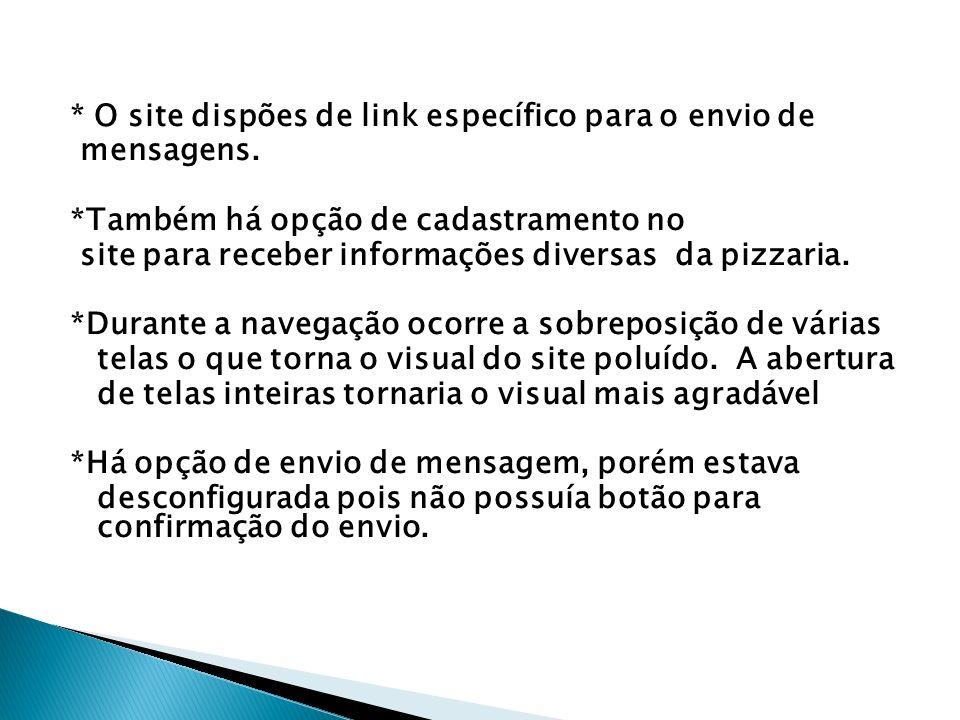 * O site dispões de link específico para o envio de mensagens.