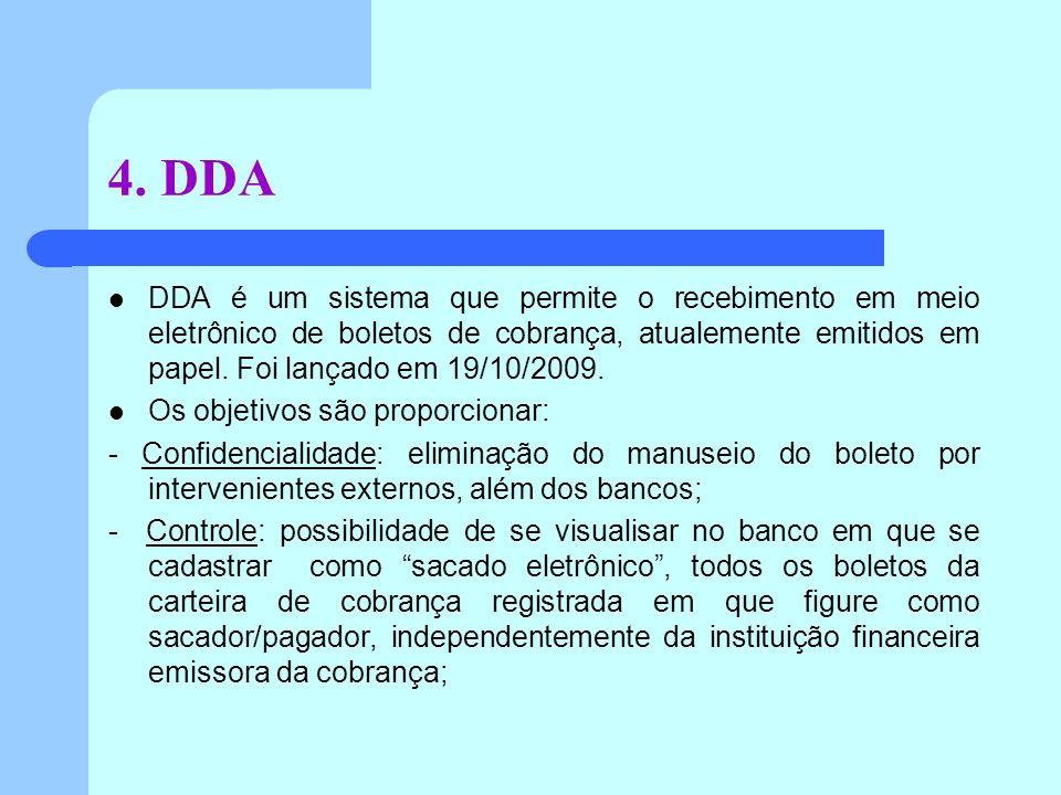 DDA é um sistema que permite o recebimento em meio eletrônico de boletos de cobrança, atualemente emitidos em papel.