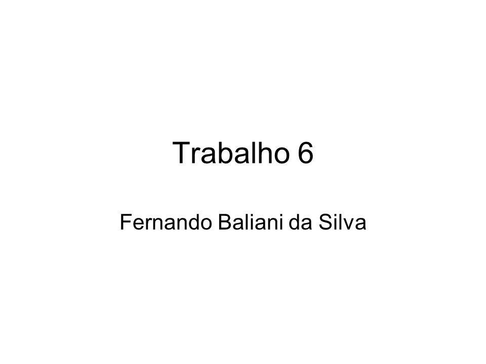 Trabalho 6 Fernando Baliani da Silva