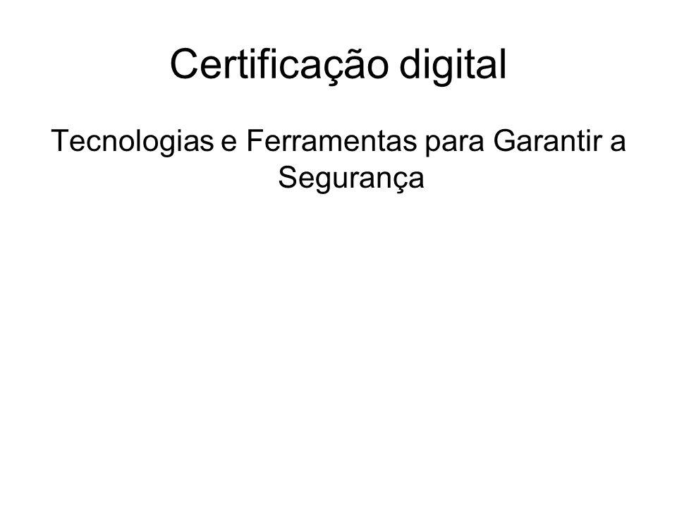 Certificação digital Tecnologias e Ferramentas para Garantir a Segurança