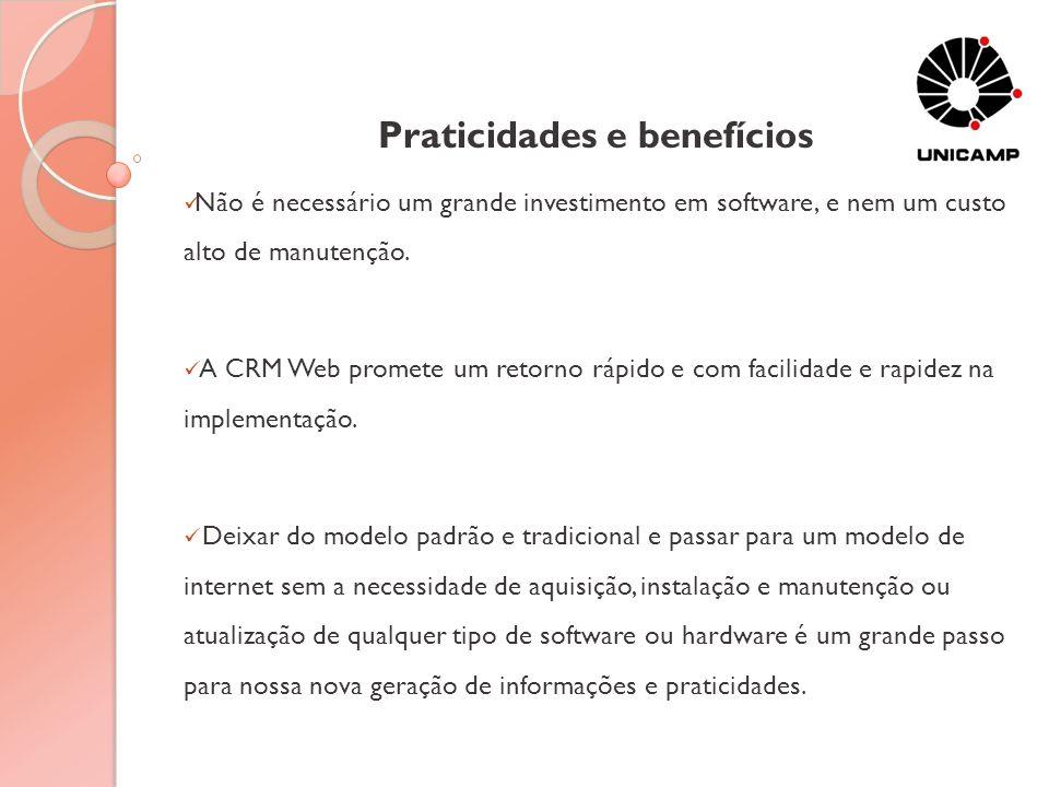 Praticidades e benefícios Não é necessário um grande investimento em software, e nem um custo alto de manutenção. A CRM Web promete um retorno rápido