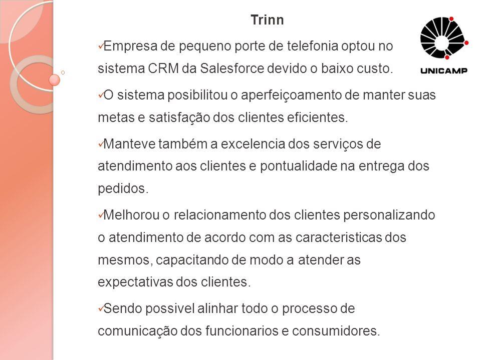 Trinn Empresa de pequeno porte de telefonia optou no sistema CRM da Salesforce devido o baixo custo. O sistema posibilitou o aperfeiçoamento de manter