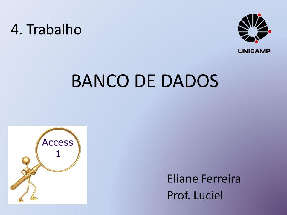 4. Trabalho Eliane Ferreira Prof. Luciel BANCO DE DADOS