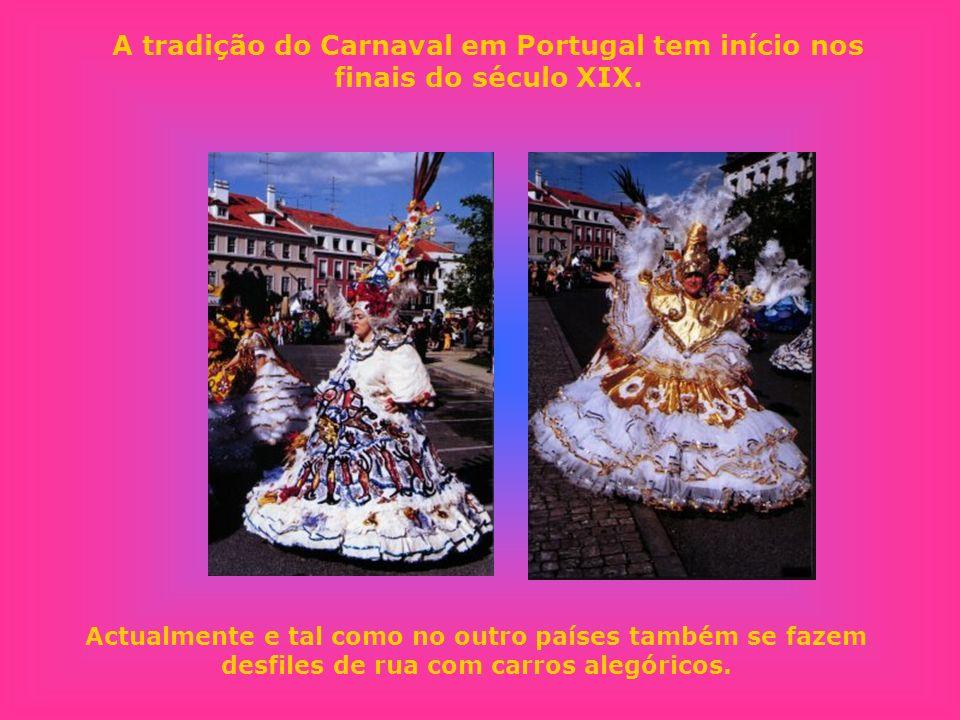 A tradição do Carnaval em Portugal tem início nos finais do século XIX. Actualmente e tal como no outro países também se fazem desfiles de rua com car