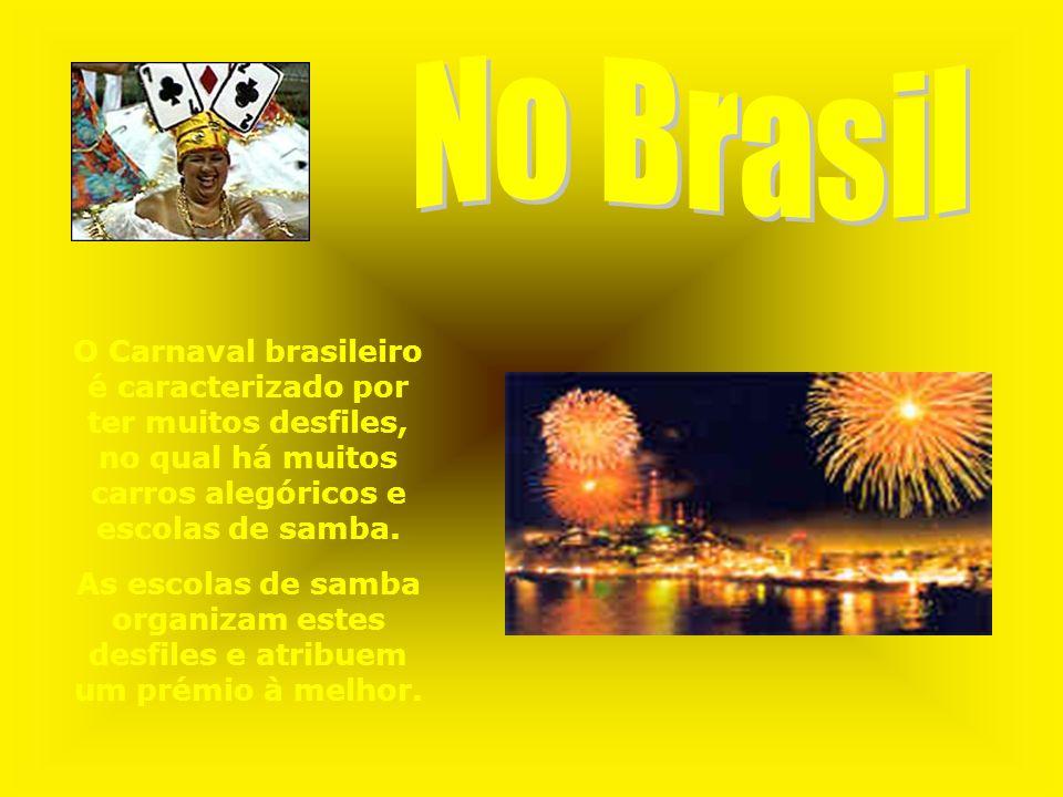 O Carnaval brasileiro é caracterizado por ter muitos desfiles, no qual há muitos carros alegóricos e escolas de samba. As escolas de samba organizam e