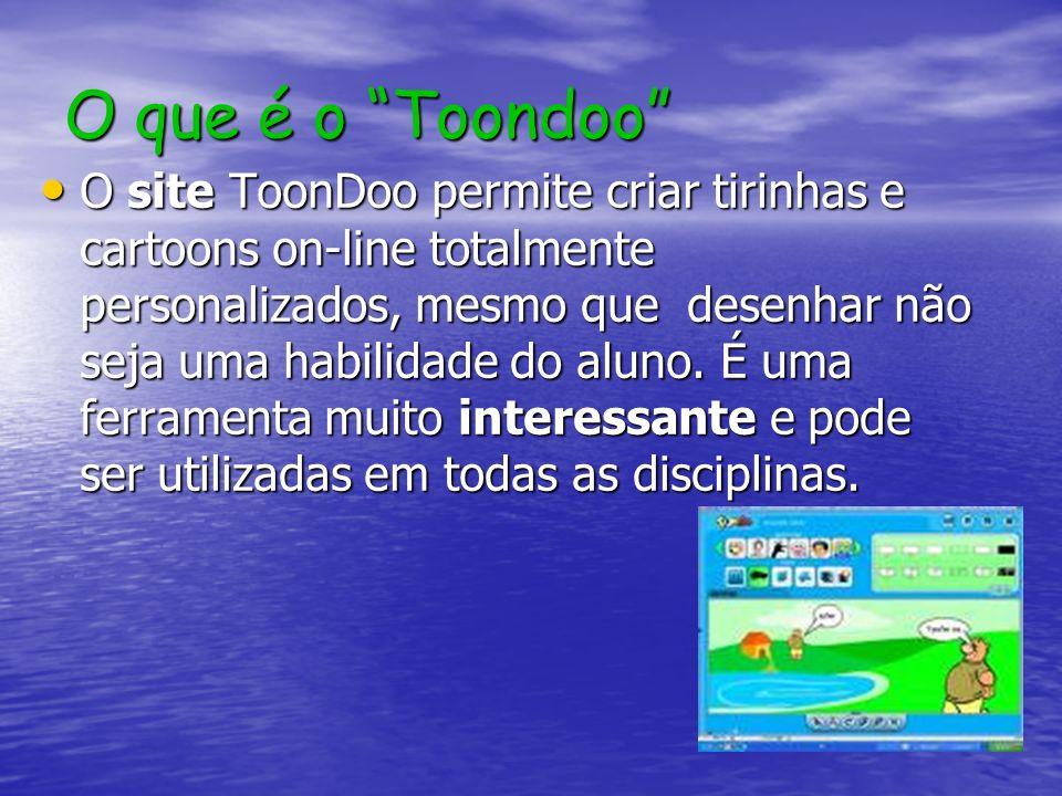 O que é o Toondoo O site ToonDoo permite criar tirinhas e cartoons on-line totalmente personalizados, mesmo que desenhar não seja uma habilidade do al