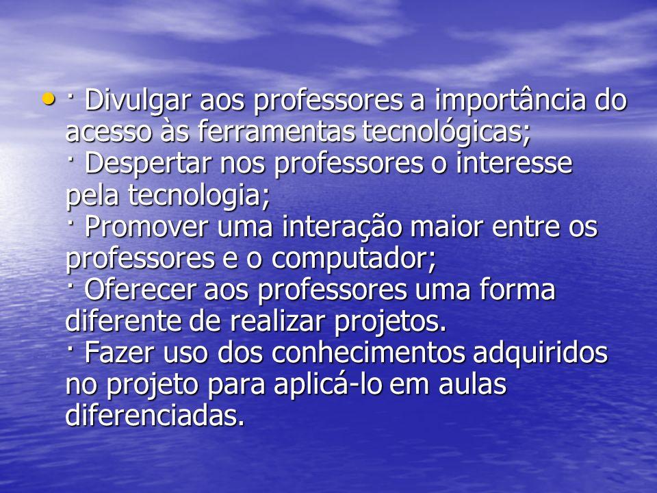 Metodologia: O projeto foi realizado na Escola Estadual Senador Filinto Müller, durante o mês de Julho, sob a orientação das professoras da Sala de Tecnologia.