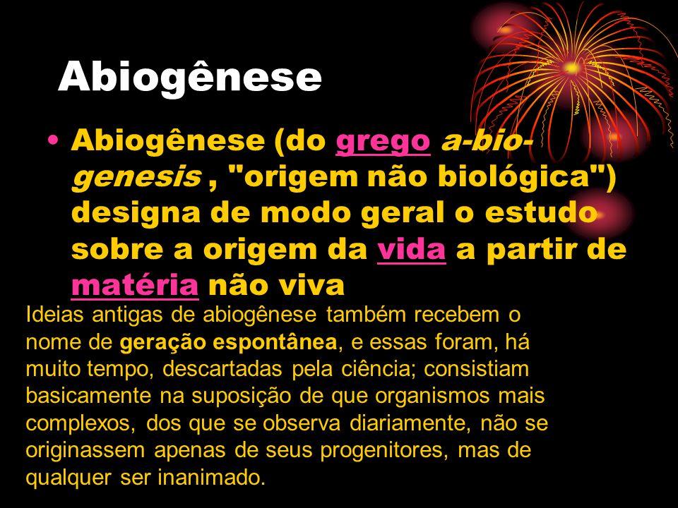 Abiogênese Abiogênese (do grego a-bio- genesis,