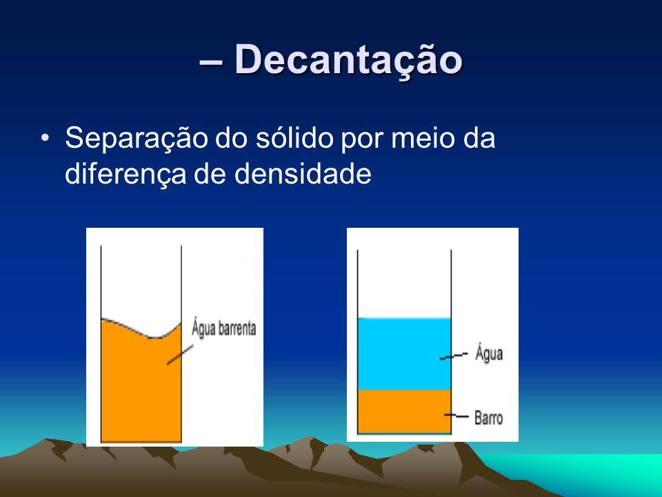 Separação do sólido por meio da diferença de densidade – Decantação