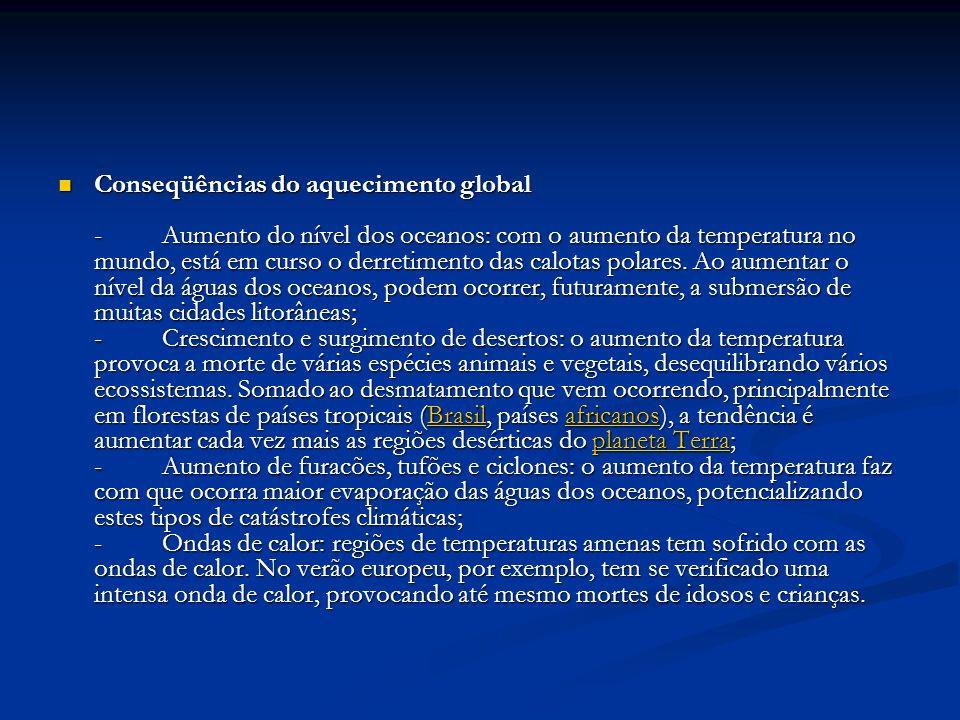 Conseqüências do aquecimento global - Aumento do nível dos oceanos: com o aumento da temperatura no mundo, está em curso o derretimento das calotas po