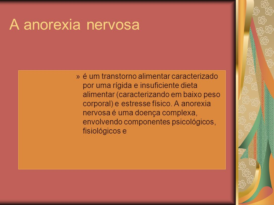 »é um transtorno alimentar caracterizado por uma rígida e insuficiente dieta alimentar (caracterizando em baixo peso corporal) e estresse físico.