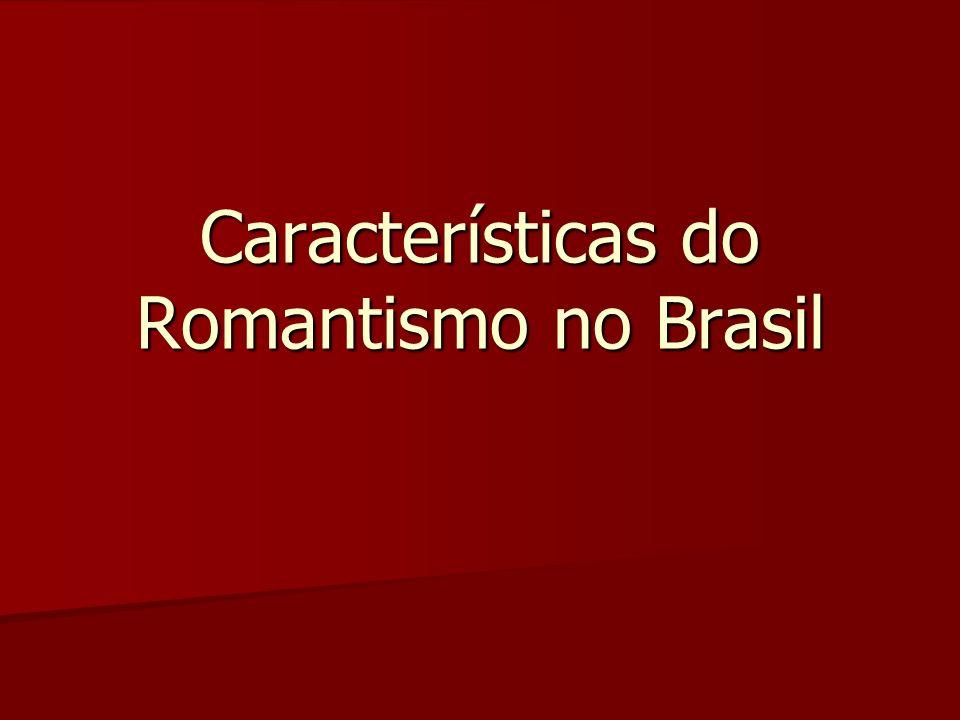 Características do Romantismo no Brasil