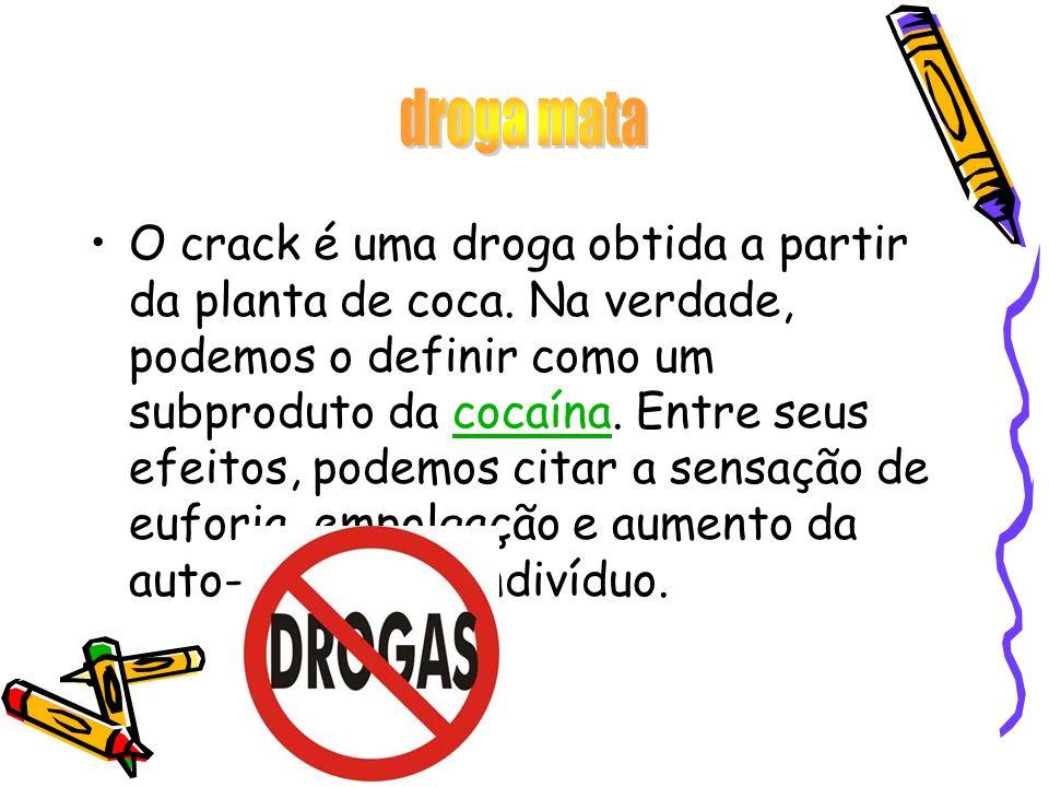 O crack é uma droga obtida a partir da planta de coca. Na verdade, podemos o definir como um subproduto da cocaína. Entre seus efeitos, podemos citar