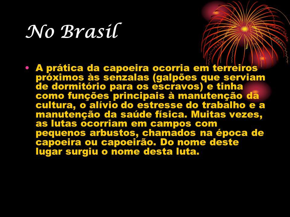 No Brasil A prática da capoeira ocorria em terreiros próximos às senzalas (galpões que serviam de dormitório para os escravos) e tinha como funções pr