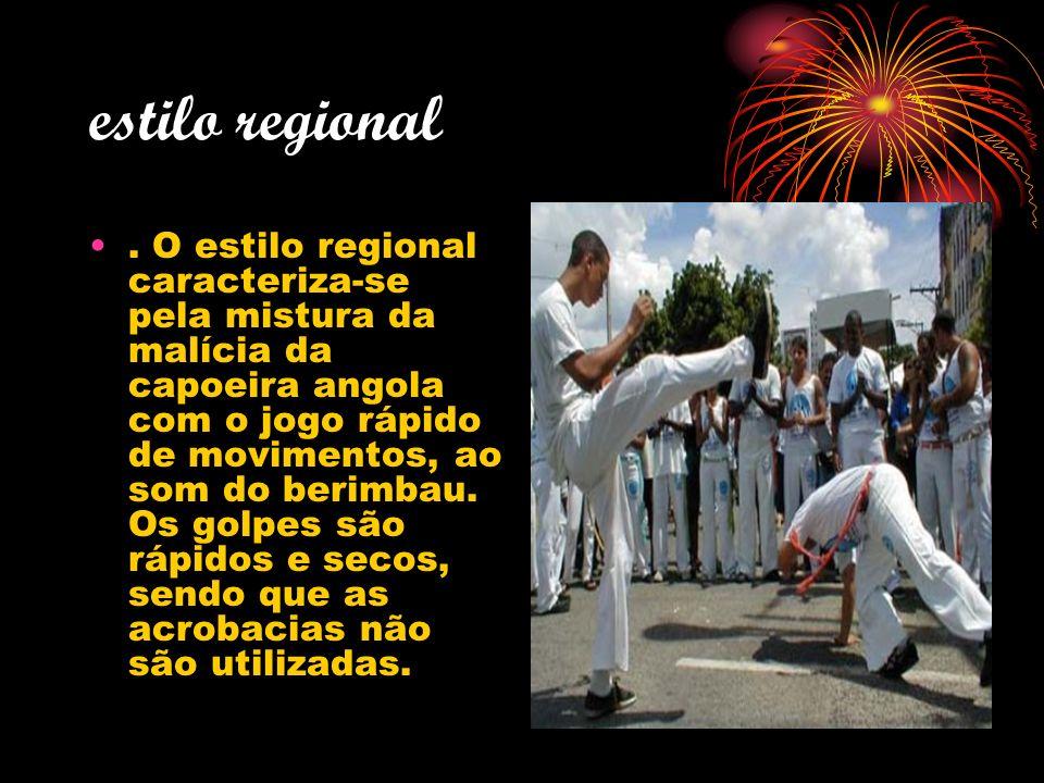 estilo regional. O estilo regional caracteriza-se pela mistura da malícia da capoeira angola com o jogo rápido de movimentos, ao som do berimbau. Os g