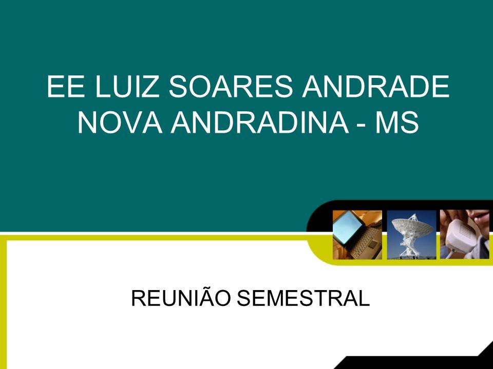 EE LUIZ SOARES ANDRADE NOVA ANDRADINA - MS REUNIÃO SEMESTRAL