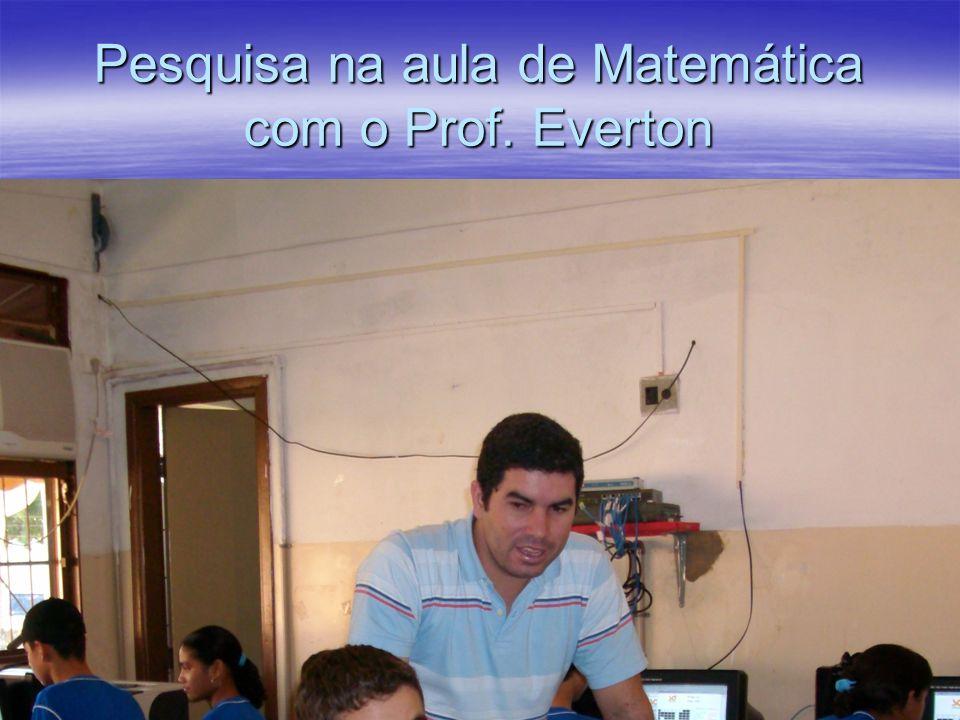 Pesquisa na aula de Matemática com o Prof. Everton
